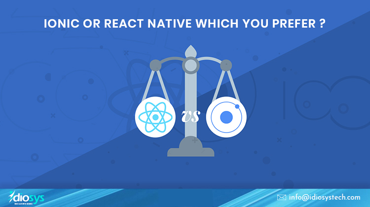 Ionic or React Native which is the best for Cross Platform APP