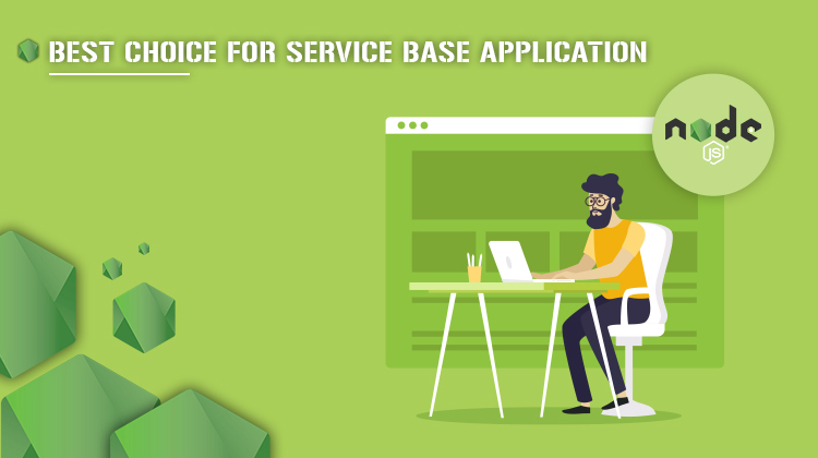 Node JS : Best Choice for Service based Application